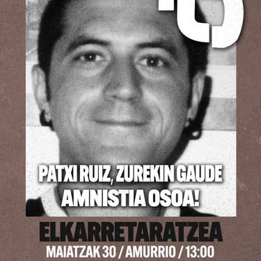"""""""Patxi Ruiz zurekin gaude. Amnistia"""""""