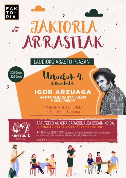 Arrastiak Faktorian: Igor Arzuaga