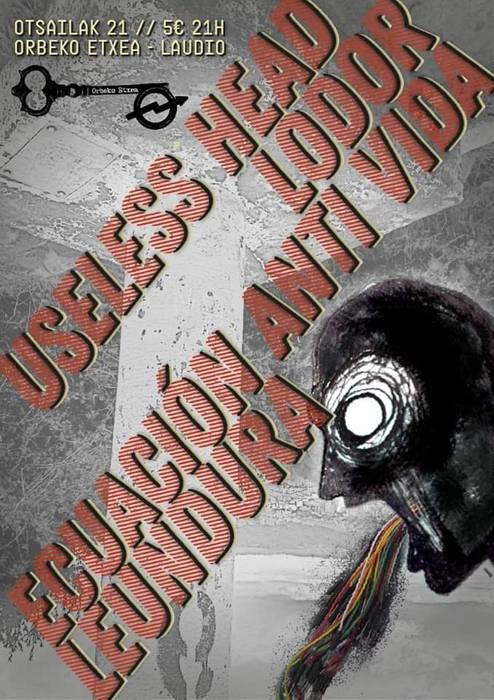Lodor + Useless Head + Ecuación Anti Vida+ LeunDura