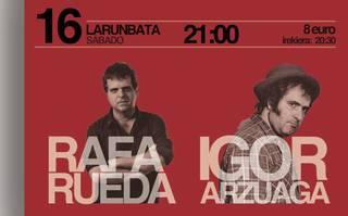 Rafa Rueda eta Igor Arzuagaren kontzerturako sarrera bikoitza