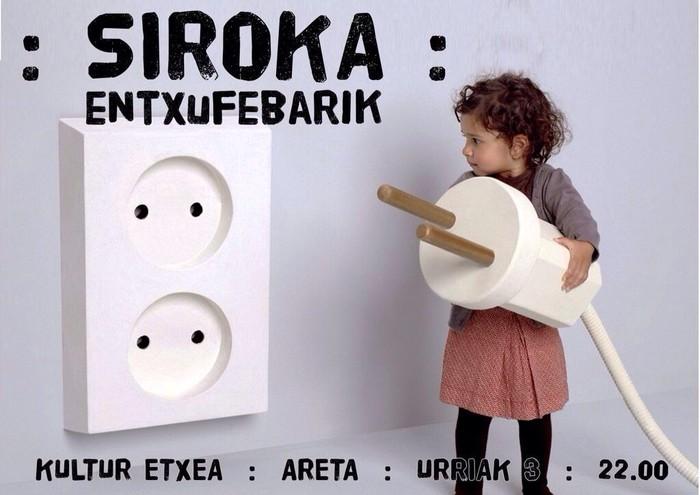 Siroka ( entxufebarik )