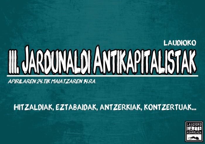 Laudioko III. Jardunaldi Antikapitalistak, apirilaren 24tik maiatzaren 14ra