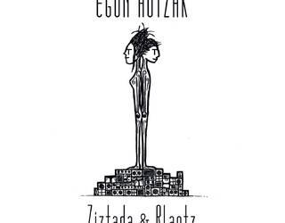 Ziztada & Rlantz: ' Egun Hotzak'