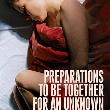 """""""Preparations to be Together for an Unknown Period of Time"""""""