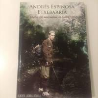 Andres Espinosa mendigoizalearen biografia
