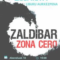 """'zaldibar zona cero"""" liburuaren aurkezpena Ahoztra Zelaietarekin"""