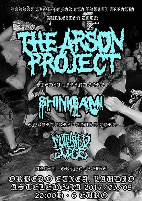 The Arson Project + Shinigami + Mutilated Judge